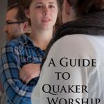 A Guide to Quaker Worship