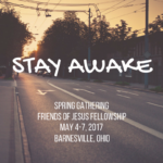 Friends of Jesus Fellowship Spring Gathering 2017